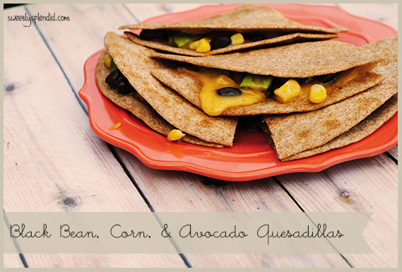 Black Bean Corn and Avocado Quesadillas